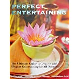 Perfect Entertaining: The Ultimate Guide to Creative and Elegant Entertaining for All Occasions ~ Mary Forsell