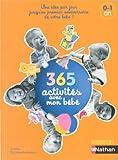 365 activités avec mon bébé : une idée par jour jusqu'au premier anniversaire de votre bébé !