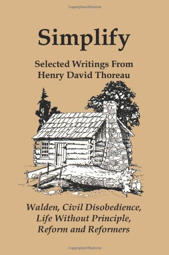 simplify-selected-writings-from-henry-david-thoreau-walden-civil-disobedience-life-without-principle