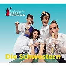 Die Schwestern Hörspiel von  Leipziger Pfeffermühle Gesprochen von:  Leipziger Pfeffermühle