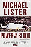 Power in the Blood: a John Jordan Mystery Book 1 (John Jordan Mysteries)