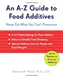 An A-Z Guide to Food Additives: Never Eat What You Cant Pronounce