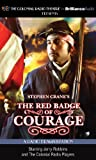 Stephen Cranes The Red Badge of Courage: A Radio Dramatization (Colonial Radio Theatre on the Air)