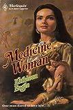 Medicine Woman (Harlequin Historical, No. 630)