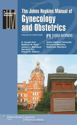 The Johns Hopkins Manual Of Gynecology And Obstetrics (Lippincott Manual Series (Formerly Known As The Spiral Manual Series))