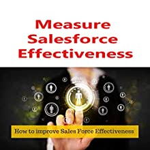 Measure Salesforce Effectiveness | Livre audio Auteur(s) : CC Chapman Narrateur(s) : Drew Boyd