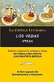 img - for Los Vedas, Vyasa, Colecci n La Cr tica Literaria por el c lebre cr tico literario Juan Bautista Bergua, Ediciones Ib ricas (Spanish Edition) book / textbook / text book