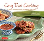 Easy Thai Cooking: 75 Family-Style Di...