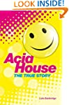 The Story of Acid House: Britain's La...