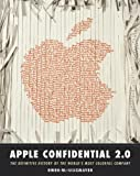 Apple Confidential 2.0: The Definitive History of the Worlds Most Colorful Company