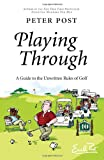 img - for Playing Through: A Guide to the Unwritten Rules of Golf book / textbook / text book