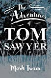 The Adventures Of Tom Sawyer by Mark Twain (2014-10-31)