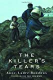 The Killer's Tears (0385732937) by Bondoux, Anne-Laure