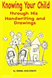 img - for Knowing Your Child through His Handwriting and Drawings book / textbook / text book