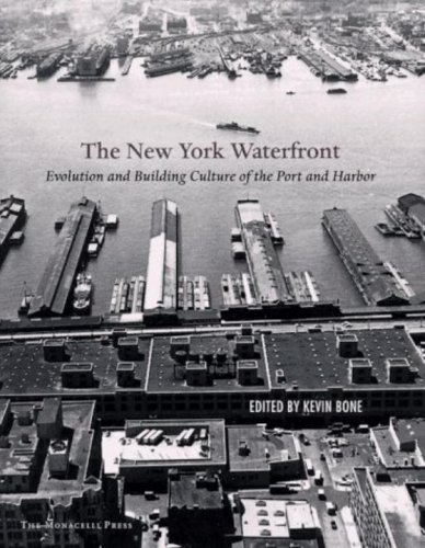 New York Waterfront: Evolution and Building Culture of the Port and Harbor (New York Harbor compare prices)