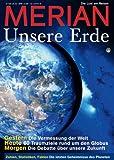 Merian Unsere Erde: Jubiläumsausgabe - 60 Ziele für Entdecker - Der blaue Planet von A-Z - Merian