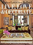 img - for Martyn Lawrence-Bullard: Live, Love, and Decorate book / textbook / text book