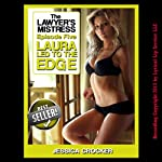 Laura Led to the Edge: The Lawyer's Mistress, Episode 5 | Jessica Crocker