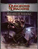 Dungeons & Dragons Pyramid of Shadows: An Adventure for Characters of 7th- 10th Level (D&D Adventure)(Mike Mearls/James Wyatt)
