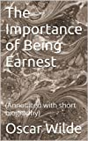 Image of The Importance of Being Earnest: (Annotated with short biography)