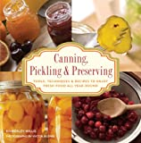 Knack Canning, Pickling & Preserving: Tools, Techniques & Recipes to Enjoy Fresh Food All Year-Round (Knack: Make It easy)