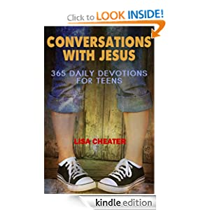 Conversations With Jesus: Devotions for Teens: Teen Devotionals for Girls and Boys (Teen Books for Girls)