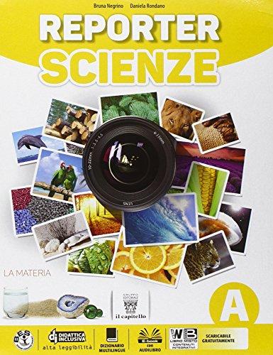 Reporter scienze. Con e-book. Con espansione online. Per la Scuola media