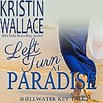 Left Turn at Paradise | Kristin Wallace