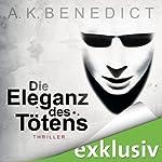 Die Eleganz des Tötens | A. K. Benedict