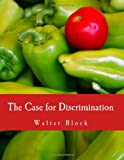 The Case for Discrimination (Large Print Edition) (1479215120) by Block, Walter