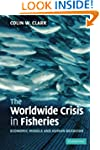 The Worldwide Crisis in Fisheries: Ec...