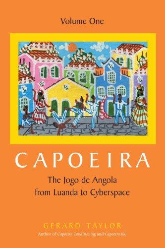 Capoeira: The Jogo de Angola from Luanda to Cyberspace