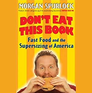 Don't Eat This Book: Fast Food and the Supersizing of America | [Morgan Spurlock]