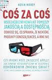 img - for Cos za cos. Wszechobecny konflikt pomiedzy jakoscia a dostepnoscia (Polska wersja jezykowa) book / textbook / text book