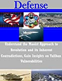 Understand the Maoist Approach to Revolution and Its Inherent Contradictions, Gain Insights on Taliban Vulnerabilities (Defense)