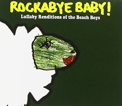Rockabye Baby! Lullaby Renditions of the Beach Boys (Baby Boys Movie)