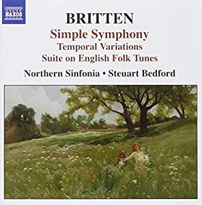 Britten: Simple Symphony; Temporal Variations; Suite on English Folk Tunes