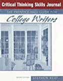 The Prentice Hall Guide for College Writers: Critical Thinking Skills Journal (0131941119) by Reid, Stephen