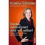 """Danke, emanzipiert sind wir selber: Abschied vom Diktat der Rollenbildervon """"Kristina Schr�der"""""""