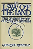 The Law of the Land: The Evolution of Our Legal System