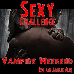 Sexy Challenge - Vampire Weekend (Sexy Challenges Book 73) (English Edition)