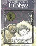 img - for A Child's Gift of Lullabyes [With Paperback Book] book / textbook / text book