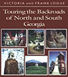 Touring the Backroads of North and South Georgia (Touring the Backroads Series)
