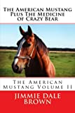 The American Mustang Plus The Medicine of Crazy Bear (The Emery Perry Series) (Volume 2)