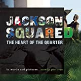 img - for Jackson Squared: The Heart of the Quarter book / textbook / text book