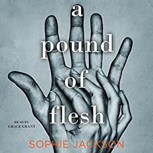 A Pound of Flesh Audiobook by Sophie Jackson Narrated by Grace Grant
