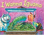 img - for [ I Wanna Iguana ] I WANNA IGUANA by Orloff, Karen Kaufman ( Author ) ON Sep - 09 - 2004 Hardcover book / textbook / text book
