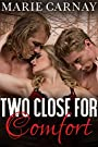 Two Close For Comfort (Menage Romance)