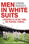 Men in White Suits: Liverpool FC in t...