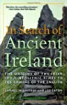 In Search of Ancient Ireland: The Ori...